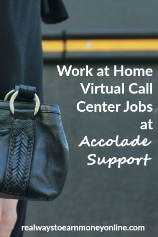 You can work at home as a virtual call center agent for Accolade Support and possibly earn up to $10 an hour. They pay per minute of your talk time.