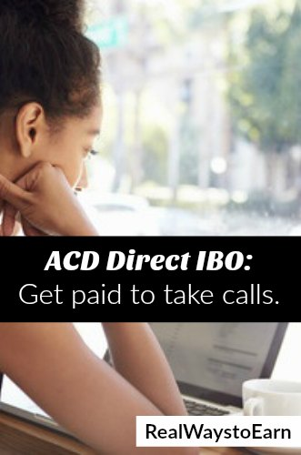 ACD Direct - Work at home as an independent business operator and get paid to take calls from your home. One of the older legit work at home companies.