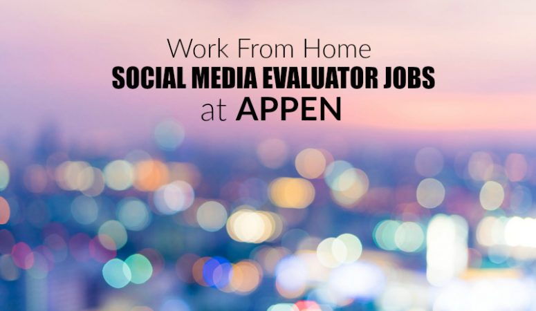Working at Home as a Social Media Evaluator For Appen