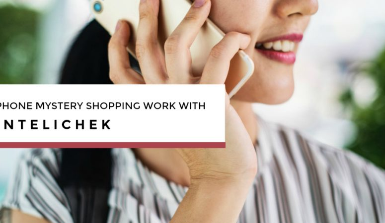 InteliChek – Get Paid to Be a Phone Mystery Shopper