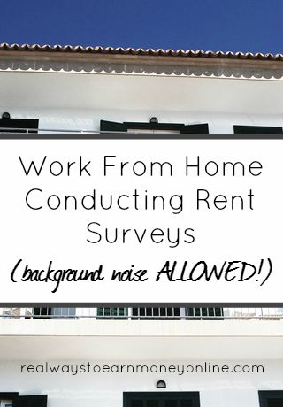 How to work from home conducting rent surveys, background noise is allowed.