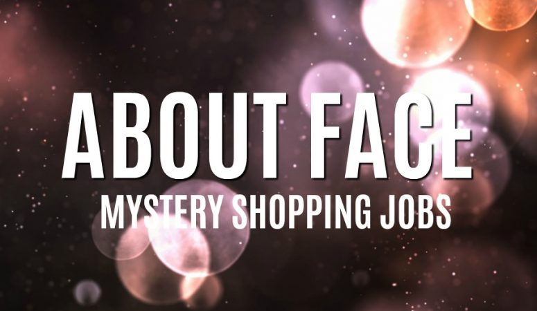 Mystery Shopping With About Face – Earn $25 to $45 Per Shop!