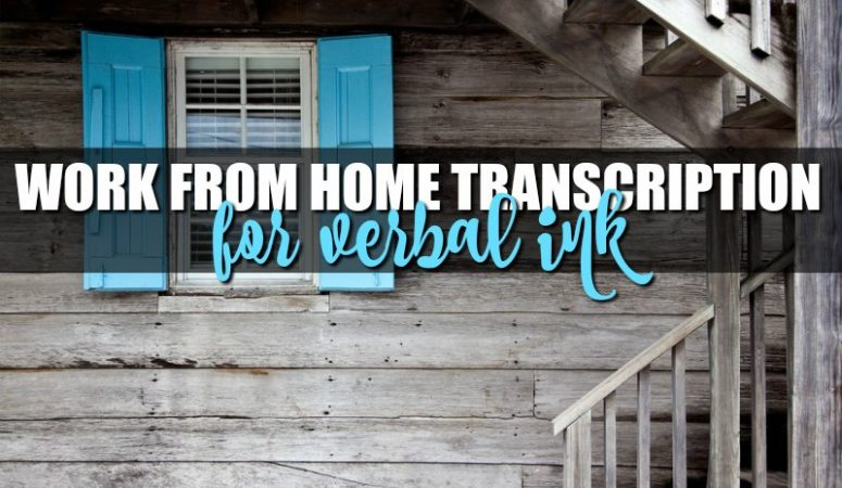 Work at Home Transcription Jobs at Verbal Ink