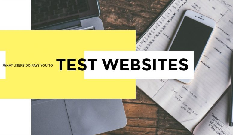 What Users Do Will Pay You to Test Out Websites