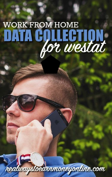 Westat has regular openings for work at home telephone data collectors. It pays minimum $8.25 hourly, and you can earn up to as much as $11.