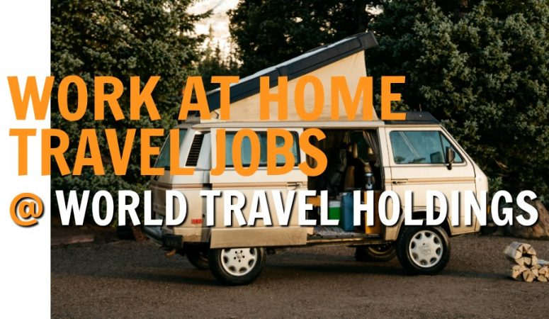 Work at Home in the Travel Industry With World Travel Holdings