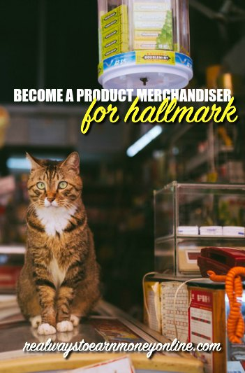 Work as a product merchandiser for Hallmark. Flexible work that may also be independent.