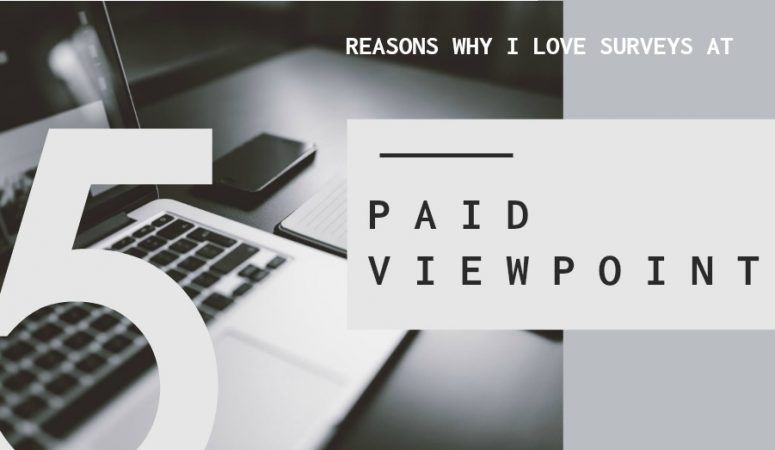 Five Reasons I Love Answering Surveys On Paid Viewpoint