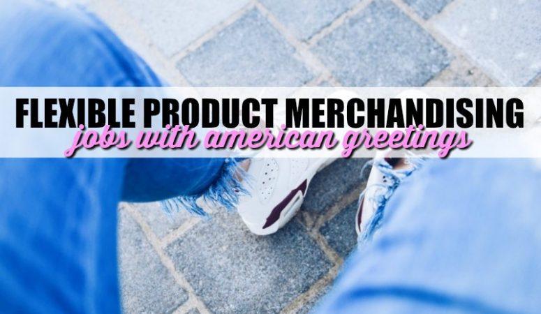 Need a Flexible Job? Become An American Greetings Merchandiser