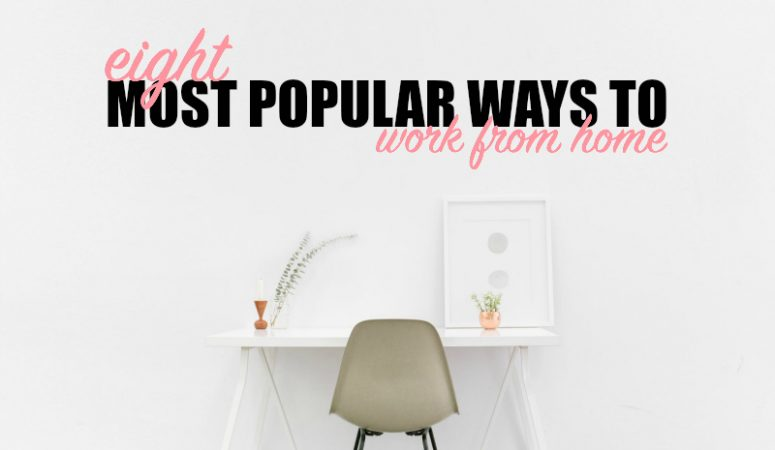8 of the Most Popular Ways to Work From Home