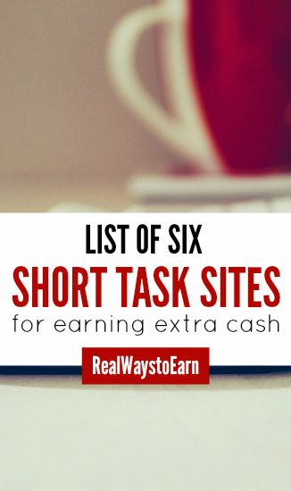 List of six short task sites you can use to earn a little extra money online.