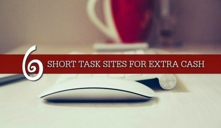 6 Short Task Sites For Extra Cash