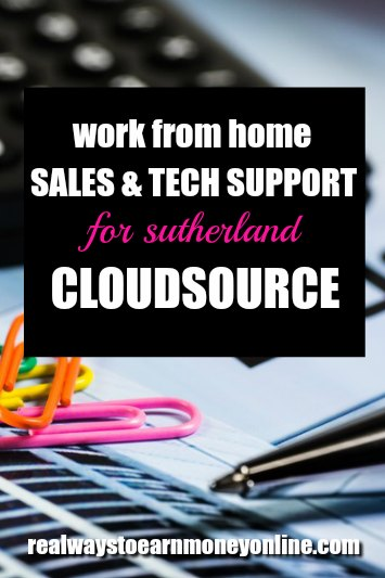 Work from home sales and tech support jobs for Sutherland CloudSource. Pays between $9 and $12 hourly.