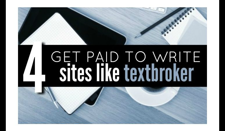 Four Writing Sites Like Textbroker For Fast Cash