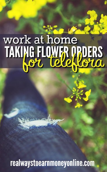 Get a work at home job taking flower orders for Teleflora. Seasonal work!
