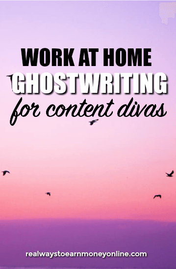 Work at home as a ghost writer for Content Divas.