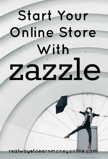 Start an online store using a site called Zazzle.