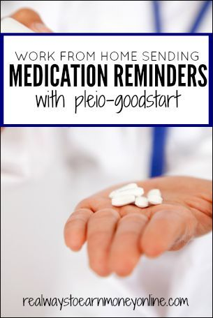 Get paid to call people with medication reminders at Pleio-Goodstart. A legitimate work at home job.