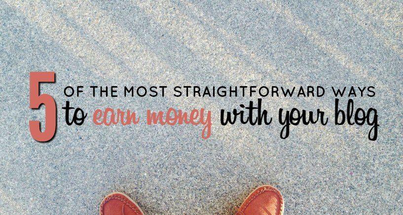 Earn Money With a Blog – 5 Straightforward Ways to Do It!
