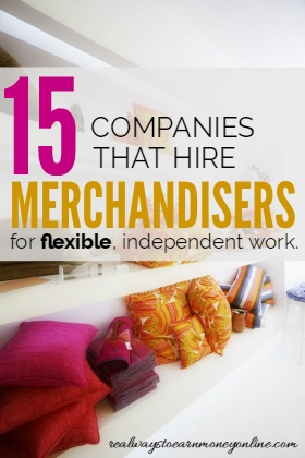 Product merchandisers do not work from home, but the work they do is pretty flexible and also independent. Here is a list of 15 reputable companies that have openings on a regular basis for product merchandisers.