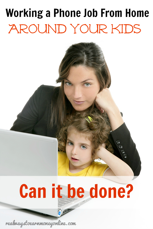 Can a work at home phone job be managed with kids at home? Here are some tips to help make it work.