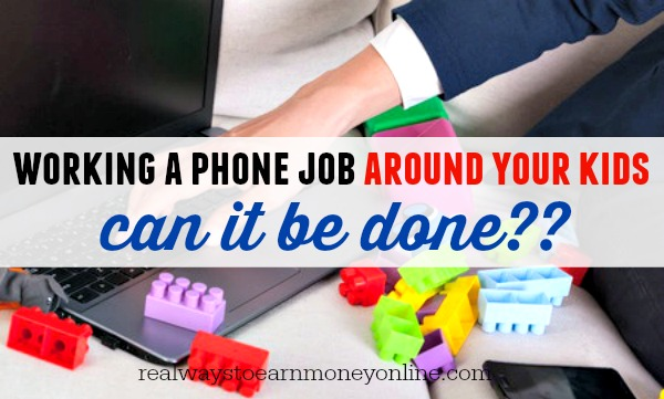 Working a Home-Based Phone Job Around Your Kids
