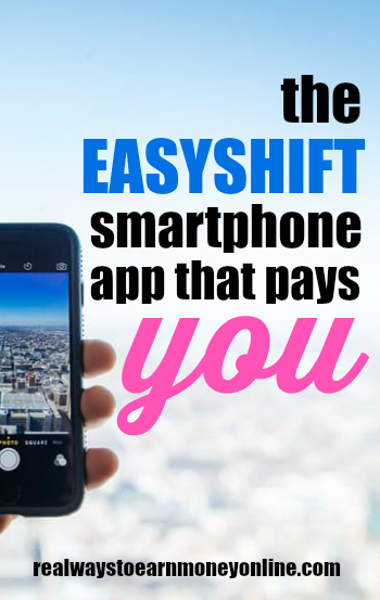 The EasyShift smartphone app that pays you money for doing tasks at stores in your town.