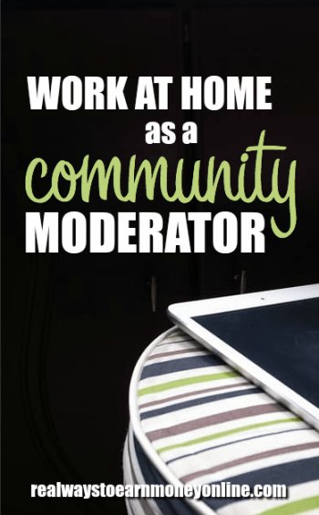 Work at home as a LiveWorld community moderator.