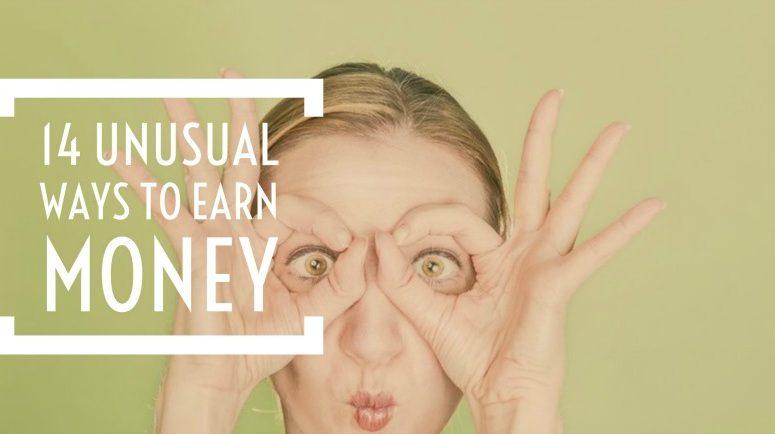 14 Unusual Ways to Make Money