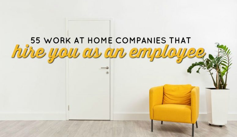 55 Work at Home Companies That Hire You as an Employee