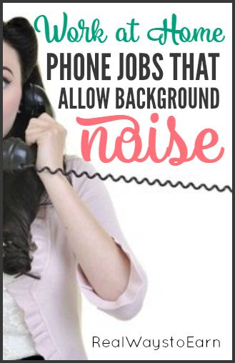 """So you are OK with doing phone work at home, but you can't help but have background noise due to kids or pets. Then these work at home jobs may interest you. None of them have a """"no background noise"""" requirement!"""