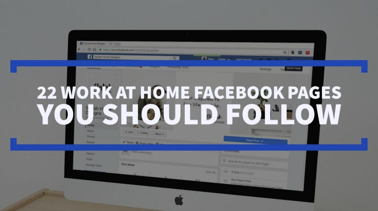 22 Work at Home Facebook Pages You Should Follow