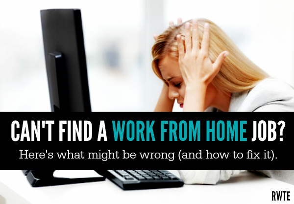 why can u0026 39 t i find a work at home job