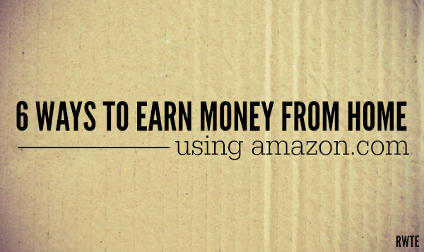Want to Know How to Make Money On Amazon? Here are 6 Ways.
