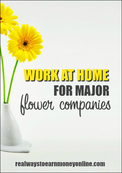 Major flower companies that offer work at home jobs - Teleflora and Blooms Today!