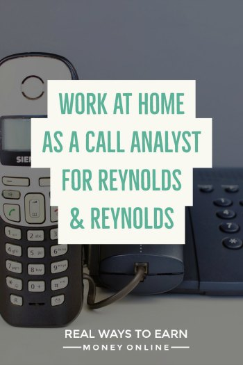 Work at home as a call analyst for Reynolds and Reynolds. Sometimes hiring.