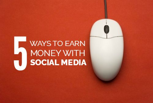 5 Interesting Ways to Make Money With Social Media
