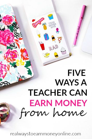 Are you a teacher? Here's a list of five jobs for teachers you can use your unique talents to make money from home.