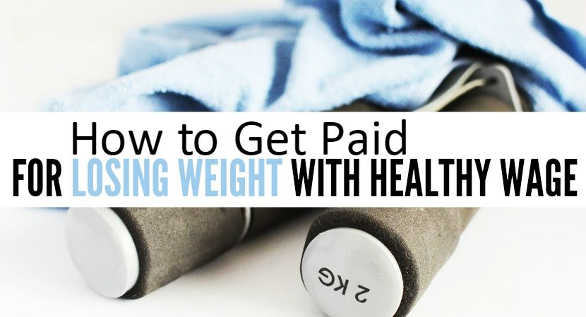 Earn Money for Losing Weight at Healthy Wage