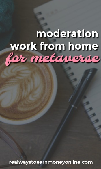 Work from home moderation jobs for Metaverse.