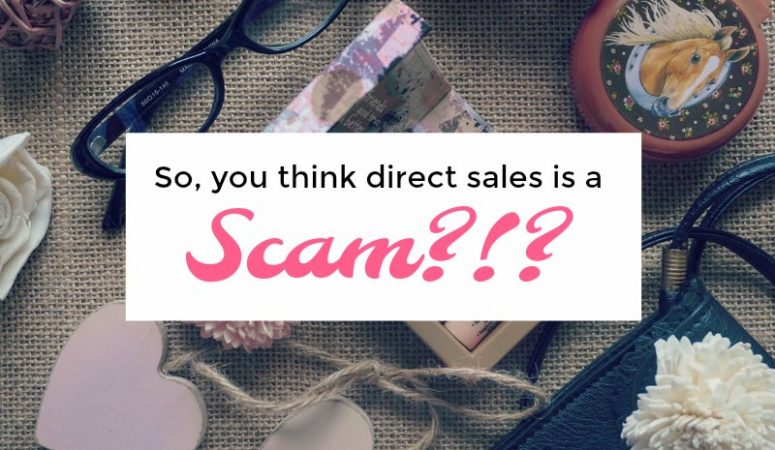 So You Think Direct Sales is a Scam?