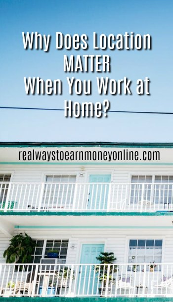 Why location matters when you work from home.