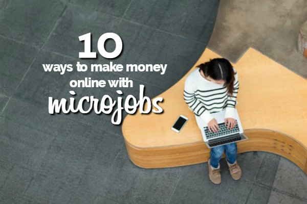 10 Ways to Make Money With Micro Jobs