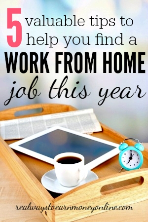 Here's a list of five very valuable tips that will most likely help you find a legitimate work at home job by the end of this year.