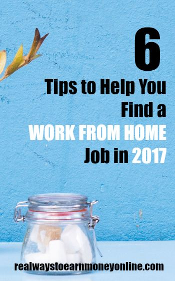 6 tips to find a work from home job in 2017.