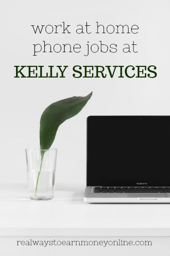 Work at home phone jobs at Kelly Services.