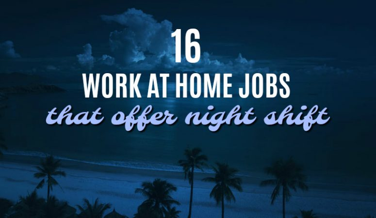 16 Overnight Work at Home Jobs To Apply For Today