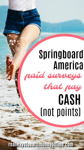 Springboard America - paid surveys that pay in cash, not points.