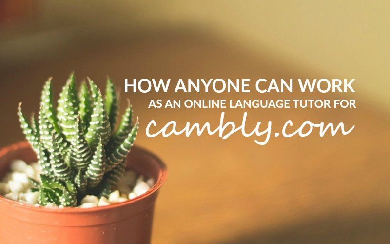 How Anyone Can Work As An Online Language Tutor For Cambly