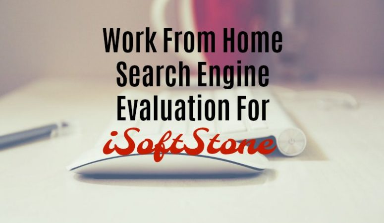Work at Home Search Evaluation for iSoftStone And Earn $13+ Hourly!